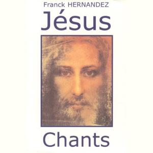 franck_hernandez_jesus_chants