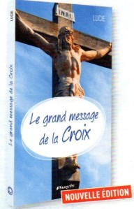 LE GRAND MESSAGE DE LA CROIX-LUCIE