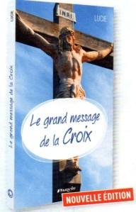 LE GRAND MESSAGE DE LA CROIX-LUCIE